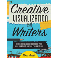 Creative Visualization for Writers (BOK)