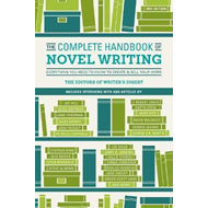 Complete Handbook of Novel Writing 3rd Edition (BOK)