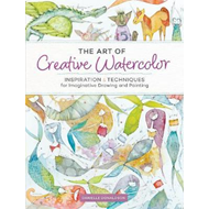 Art of Creative Watercolor (BOK)