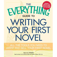 Everything Guide to Writing Your First Novel (BOK)