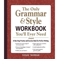 Only Grammar & Style Workbook You'll Ever Need (BOK)