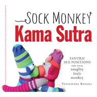 Sock Monkey Kama Sutra: Tantric Sex Positions for Your Naughty Little Monkey (BOK)