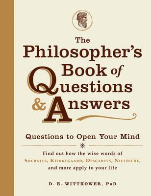 The Philosopher's Book of Questions and Answers: Questions to Open Your Mind (BOK)