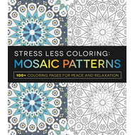 Stress Less Coloring: Mosaic Patterns (BOK)