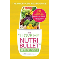 I Love My NutriBullet Recipe Book (BOK)