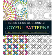 Stress Less Coloring: Joyful Patterns (BOK)