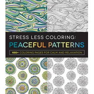 Stress Less Coloring: Peaceful Patterns (BOK)