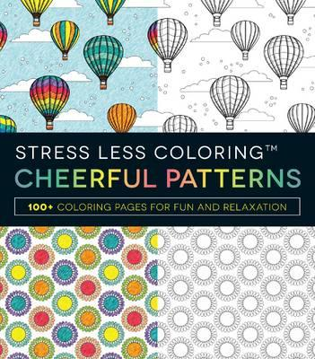Stress Less Coloring Cheerful Patterns (BOK)