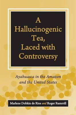Hallucinogenic Tea, Laced with Controversy (BOK)
