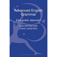 Advanced English Grammar: A Linguistic Approach (BOK)