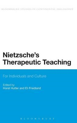 Nietzsche's Therapeutic Teaching: For Individuals and Culture (BOK)