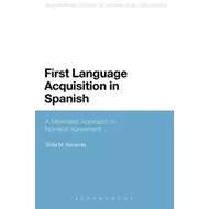 First Language Acquisition in Spanish: A Minimalist Approach to Nominal Agreement (BOK)