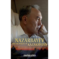 Nazarbayev and the Making of Kazakhstan (BOK)