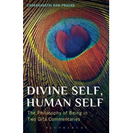 Divine Self, Human Self: The Philosophy of Being in Two Gita Commentaries (BOK)