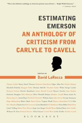Estimating Emerson: An Anthology of Criticism from Carlyle to Cavell (BOK)
