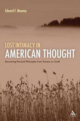 Lost Intimacy in American Thought: Recovering Personal Philosophy from Thoreau to Cavell (BOK)