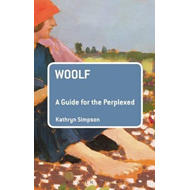 Woolf: A Guide for the Perplexed (BOK)