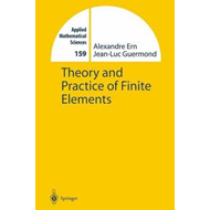 Theory and Practice of Finite Elements (BOK)
