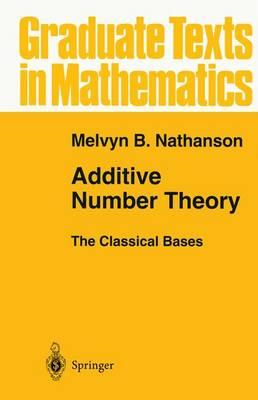 Additive Number Theory The Classical Bases (BOK)