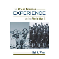 African American Experience During World War II (BOK)