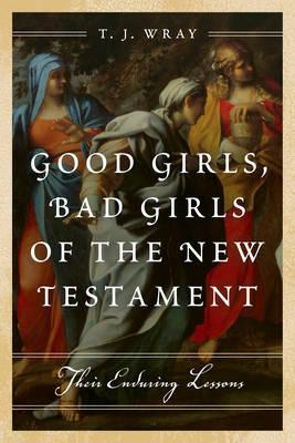 Good Girls, Bad Girls of the New Testament (BOK)