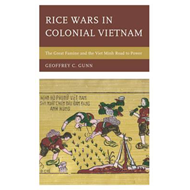 Rice Wars in Colonial Vietnam: The Great Famine and the Viet Minh Road to Power (BOK)