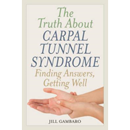 Truth About Carpal Tunnel Syndrome (BOK)