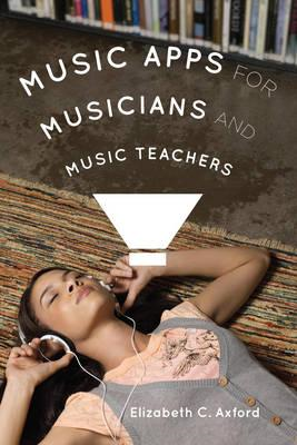 Music Apps for Musicians and Music Teachers (BOK)