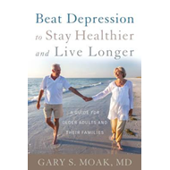 Beat Depression to Stay Healthier and Live Longer (BOK)