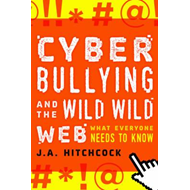 Cyberbullying and the Wild, Wild Web (BOK)