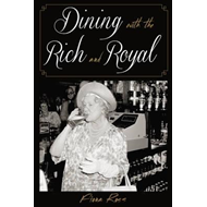 Dining with the Rich and Royal (BOK)