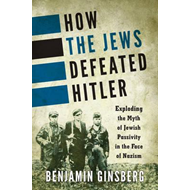 How the Jews Defeated Hitler (BOK)
