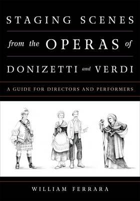 Staging Scenes from the Operas of Donizetti and Verdi (BOK)