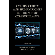 Cybersecurity and Human Rights in the Age of Cyberveillance (BOK)