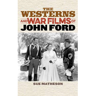 Westerns and War Films of John Ford (BOK)