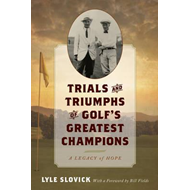 Trials and Triumphs of Golf's Greatest Champions (BOK)