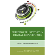Building Trustworthy Digital Repositories (BOK)