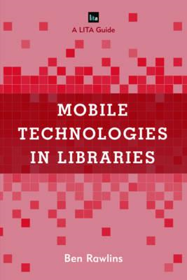 Mobile Technologies in Libraries (BOK)