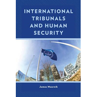 International Tribunals and Human Security (BOK)
