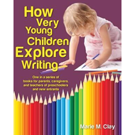 How Very Young Children Explore Writing (BOK)