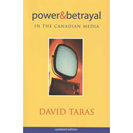 Power and Betrayal in the Canadian Media (BOK)