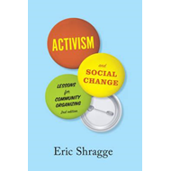 Activism and Social Change: Lessons for Community Organizing (BOK)
