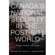 Canada's National Security in the Post-9/11 World: Strategy, Interests, and Threats (BOK)