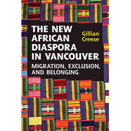 The New African Diaspora in Vancouver: Migration, Exclusion and Belonging (BOK)