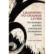 Learning to Change Lives: The Strategies and Skills Learning and Development Approach (BOK)