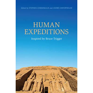 Human Expeditions: Inspired by Bruce Trigger (BOK)
