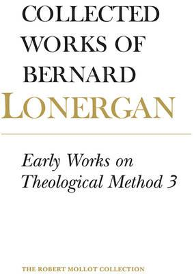 Early Works on Theological Method: Volume 24 (BOK)