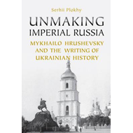 Unmaking Imperial Russia (BOK)