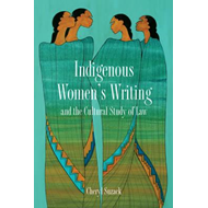 Indigenous Women's Writing and the Cultural Study of Law (BOK)