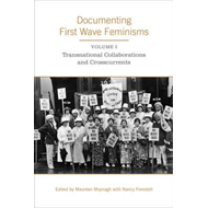 Documenting First Wave Feminisms (BOK)